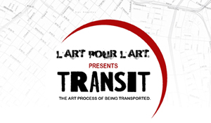 Fri March22 LArtPourLart Transit