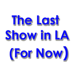 Fri-Jan31-AnotherYearinLA-The Last Show in LA  For Now