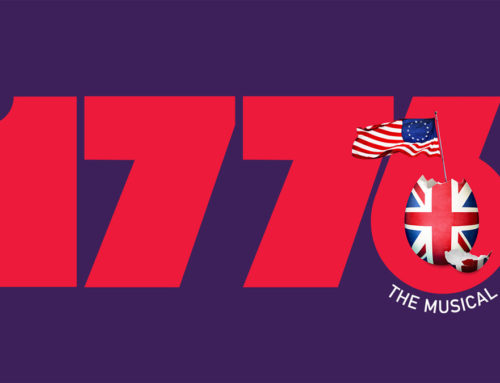 July 21 – August 23, 2020: 1776 at the Ahmanson Theatre