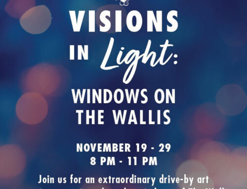 "On View thru November 29, 2020: Drive by Art Exhibition, ""Visions in Light: Windows on The Wallis"""