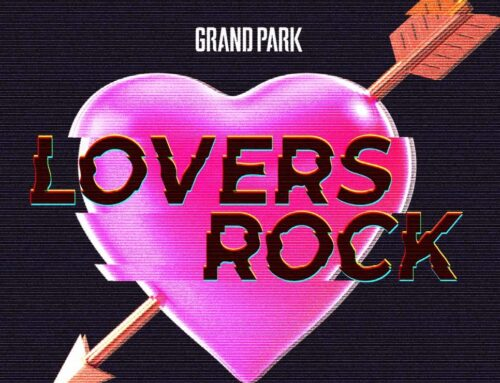 Running thru February 28, 2021: Grand Park, Lovers Rock,