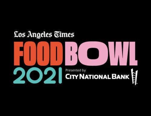 Running thru October 16, 2021: LATimes, Food Bowl